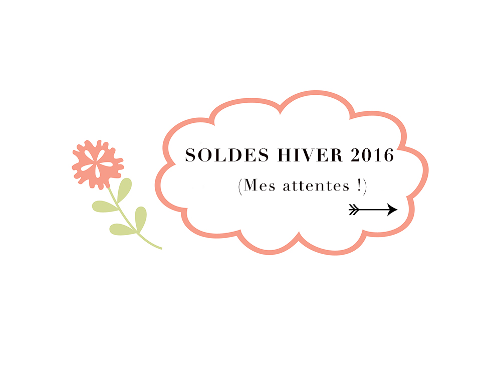 Soldes 2016 ce que j 39 attends le plus anything is possible - Quand commence les soldes ...