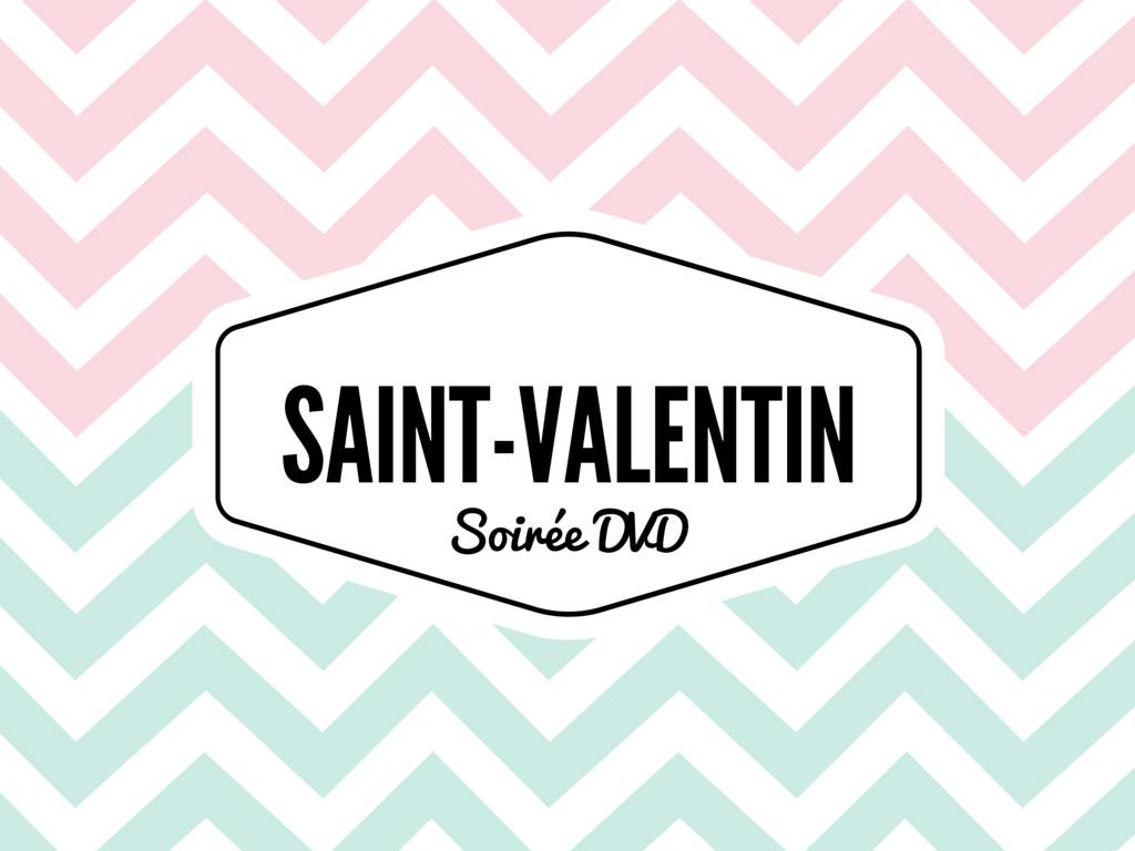 Saint valentin soir e dvd en amoureux ou entre copines anything is possible - Quel jour est la saint valentin ...