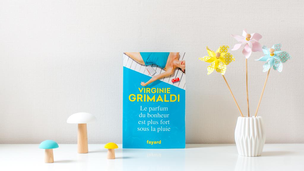 Virginie Grimaldi - Le parfum du bonheur est plus fort sous la pluie 2